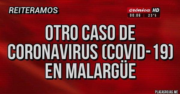 Placas Rojas - Otro caso de coronavirus (covid-19) en Malargüe