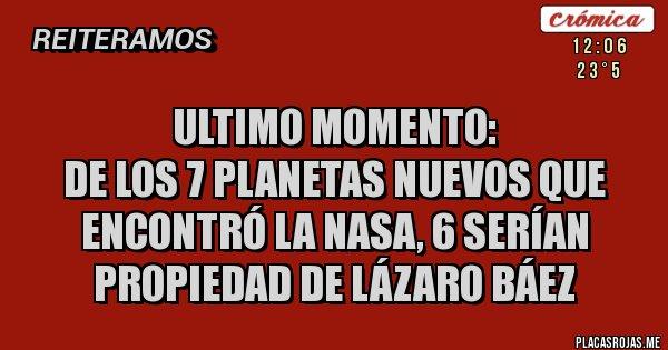 Ultimo momento: De los 7 planetas nuevos que encontró la Nasa, 6 serían propiedad de Lázaro Báez