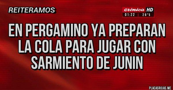 Placas Rojas - En pergamino ya preparan la cola para jugar con Sarmiento de junin