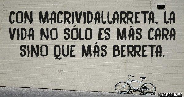 Placas Rojas - Con MacriVidalLarreta, la vida no sólo es más cara sino que más berreta.