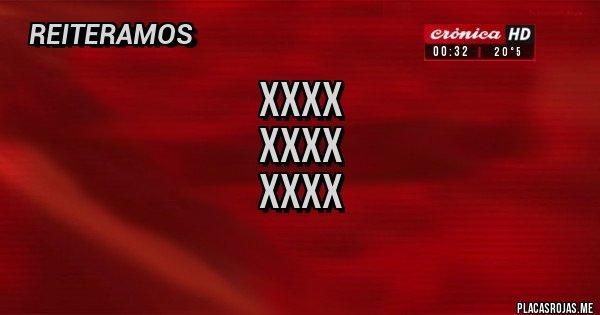 Placas Rojas - XXXX XXXX XXXX
