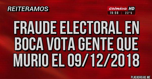 Placas Rojas - FRAUDE ELECTORAL EN BOCA VOTA GENTE QUE MURIO EL 09/12/2018