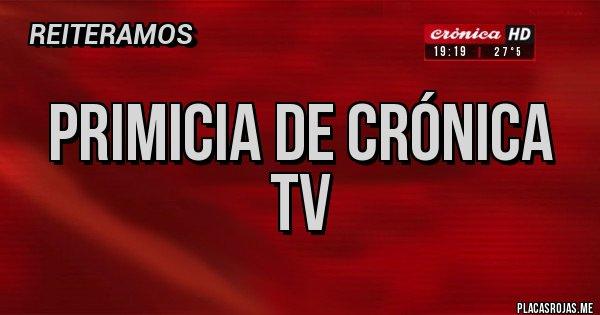 Placas Rojas - PRIMICIA DE CRÓNICA TV