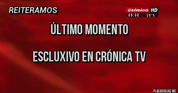 Placas Rojas - Último momento   Escluxivo en crónica TV