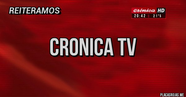 Placas Rojas - cronica tv