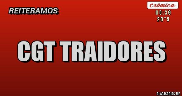 Placas Rojas - CGT TRAIDORES