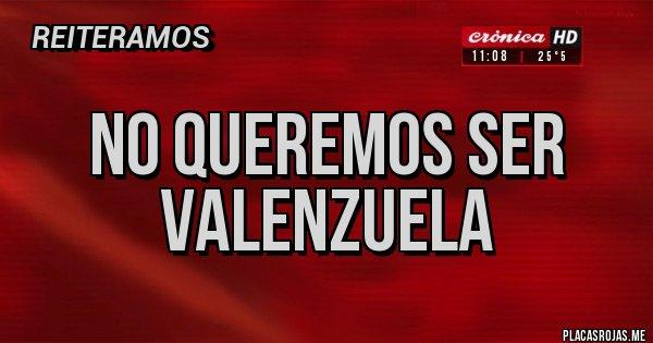 Placas Rojas - No queremos ser Valenzuela