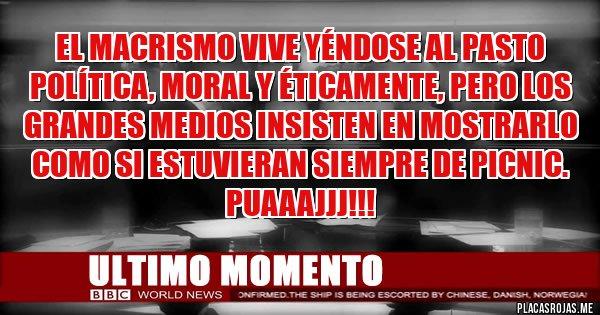 Placas Rojas - EL MACRISMO VIVE YÉNDOSE AL PASTO POLÍTICA, MORAL Y ÉTICAMENTE, PERO LOS GRANDES MEDIOS INSISTEN EN MOSTRARLO COMO SI ESTUVIERAN SIEMPRE DE PICNIC. PUAAAJJJ!!!