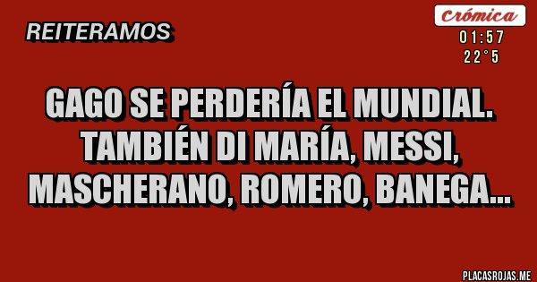 Placas Rojas - Gago se perdería el Mundial. También Di María, Messi, Mascherano, Romero, Banega...