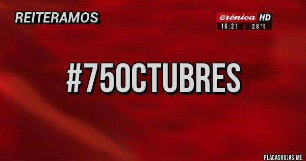 Placas Rojas - #75Octubres