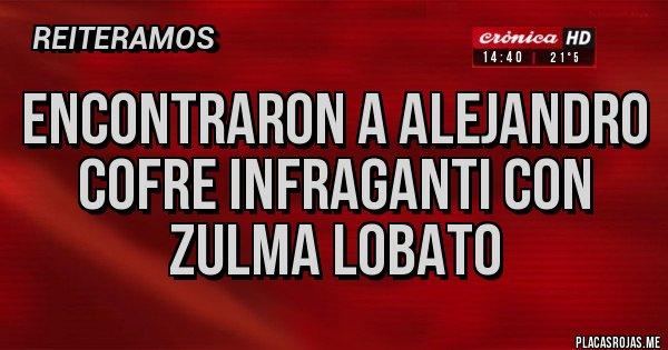 Placas Rojas - Encontraron a Alejandro Cofre infraganti con Zulma Lobato
