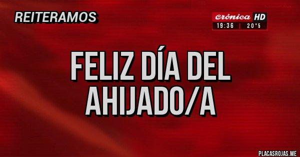 Placas Rojas - Feliz día del ahijado/a