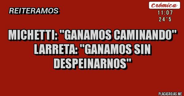 Placas Rojas - Michetti: ''ganamos caminando'' Larreta: ''ganamos sin despeinarnos''