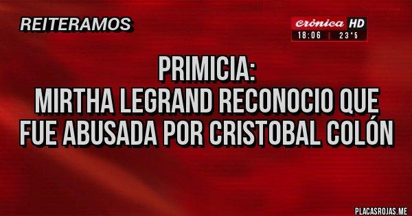Placas Rojas - Primicia: Mirtha Legrand reconocio que fue abusada por Cristobal Colón