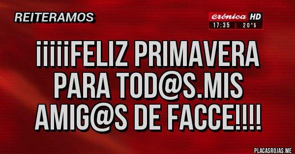 Placas Rojas - ¡¡¡¡¡FELIZ PRIMAVERA PARA TOD@S.MIS AMIG@S DE FACCE!!!!