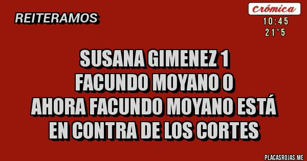 Placas Rojas - susana gimenez 1 facundo moyano 0 ahora facundo moyano está  en contra de los cortes