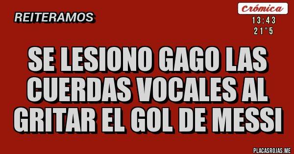 Placas Rojas - Se lesiono Gago Las cuerdas vocales al gritar el gol de Messi