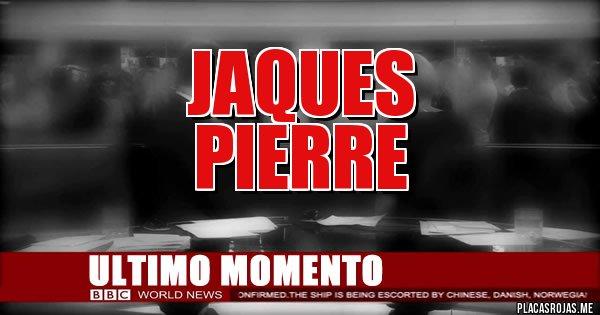 Placas Rojas - Jaques  Pierre