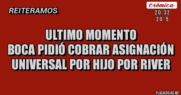 Placas Rojas - Ultimo momento Boca pidió cobrar asignación universal por hijo por River