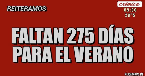Placas Rojas - Faltan 275 días para el verano