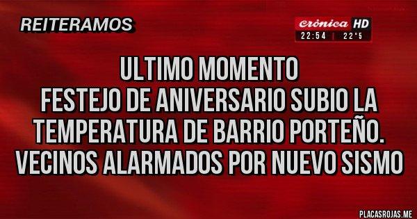 Placas Rojas - Ultimo momento Festejo de aniversario subio la temperatura de barrio porteño. Vecinos alarmados por nuevo sismo