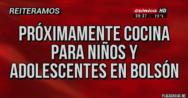 Placas Rojas - PRÓXIMAMENTE COCINA PARA NIÑOS Y ADOLESCENTES EN BOLSÓN