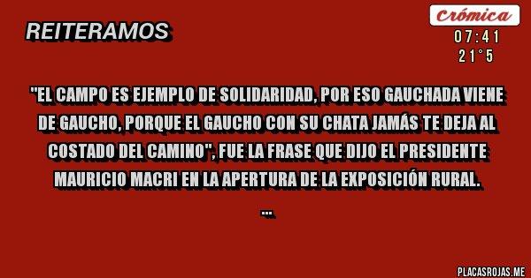 El Campo Es Ejemplo De Solidaridad Por Eso Gauchada Viene