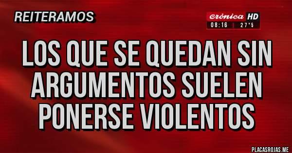 Placas Rojas - Los que se quedan sin argumentos suelen ponerse violentos