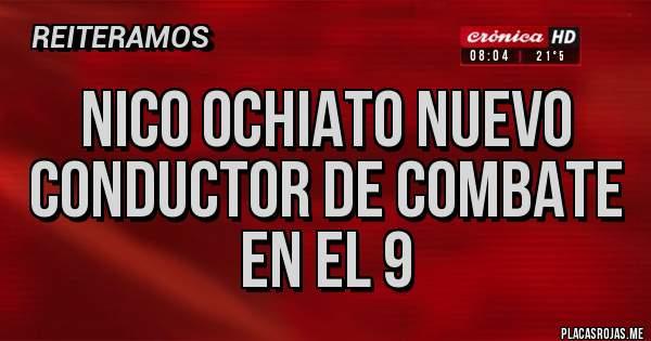 Placas Rojas - nico ochiato nuevo conductor de combate en el 9