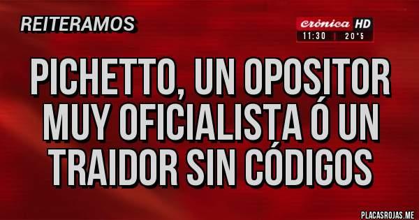 Placas Rojas - Pichetto, un opositor muy oficialista ó un traidor sin códigos