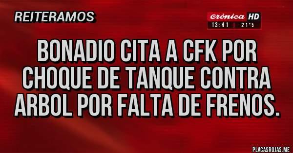 Placas Rojas - BONADIO CITA A CFK POR CHOQUE DE TANQUE CONTRA ARBOL POR FALTA DE FRENOS.