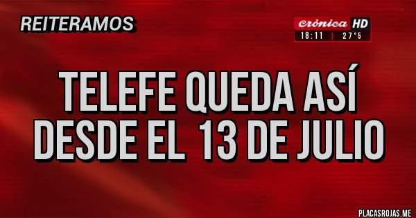 Placas Rojas - telefe queda así desde el 13 de julio