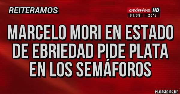 Placas Rojas - Marcelo Mori en estado de ebriedad pide plata en los semáforos