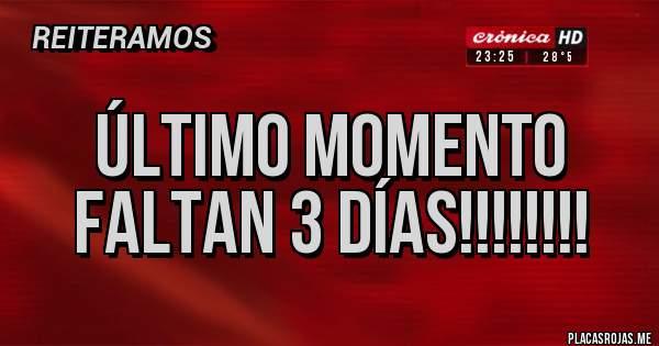 Placas Rojas - Último Momento Faltan 3 Días!!!!!!!!