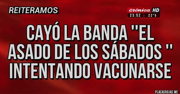 Placas Rojas - Cayó la banda ''el asado de los sábados '' intentando vacunarse