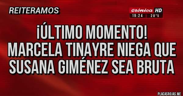 Placas Rojas - ¡ÚLTIMO MOMENTO! MARCELA TINAYRE NIEGA QUE SUSANA GIMÉNEZ SEA BRUTA