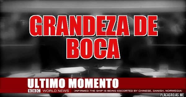 Placas Rojas - Grandeza de BOCA