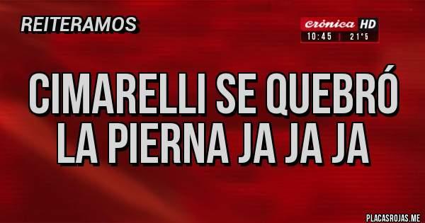 Placas Rojas - Cimarelli se quebró la pierna ja ja ja